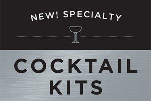 New! Specialty Cocktail Kits!